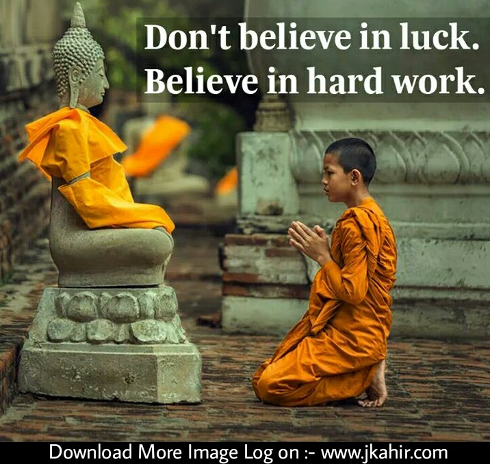 Don't Believe In Luck Believe In Hard Work