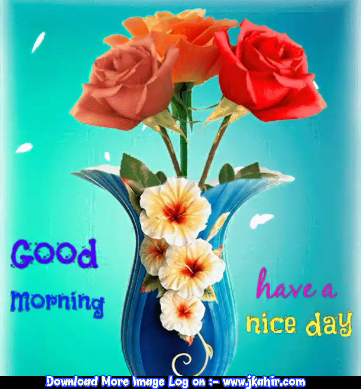 Good Morning Have A Nice Day4