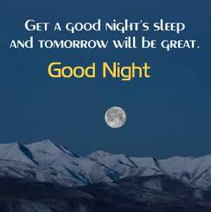 Get A Good Night's Sleep And Tomorrow Will Be Great